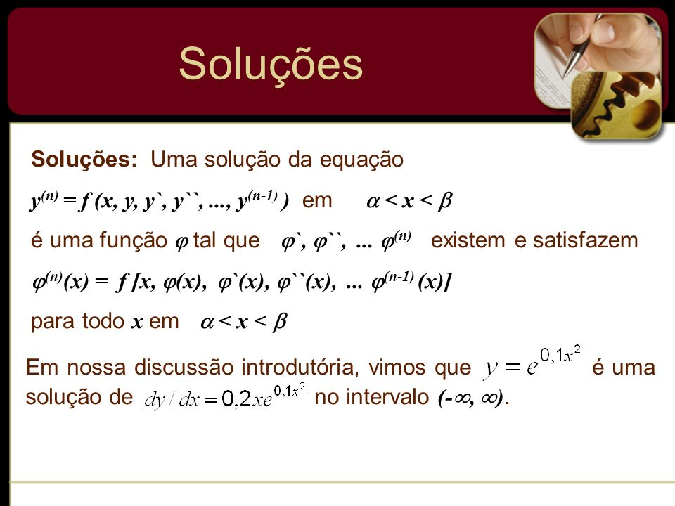 Soluções Soluções: Uma solução da equação