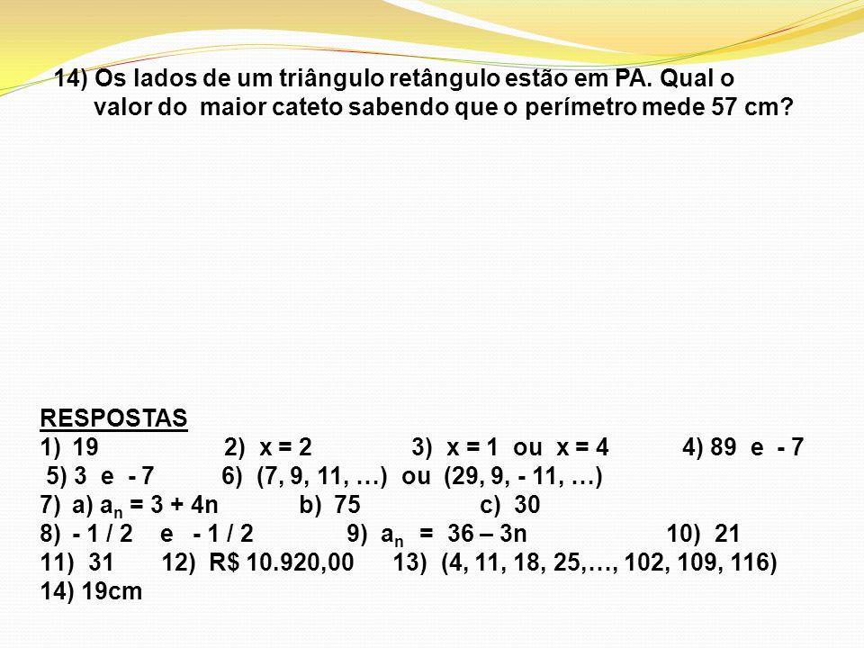 14) Os lados de um triângulo retângulo estão em PA. Qual o
