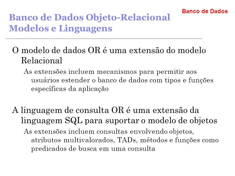 Banco de Dados Objeto-Relacional Modelos e Linguagens