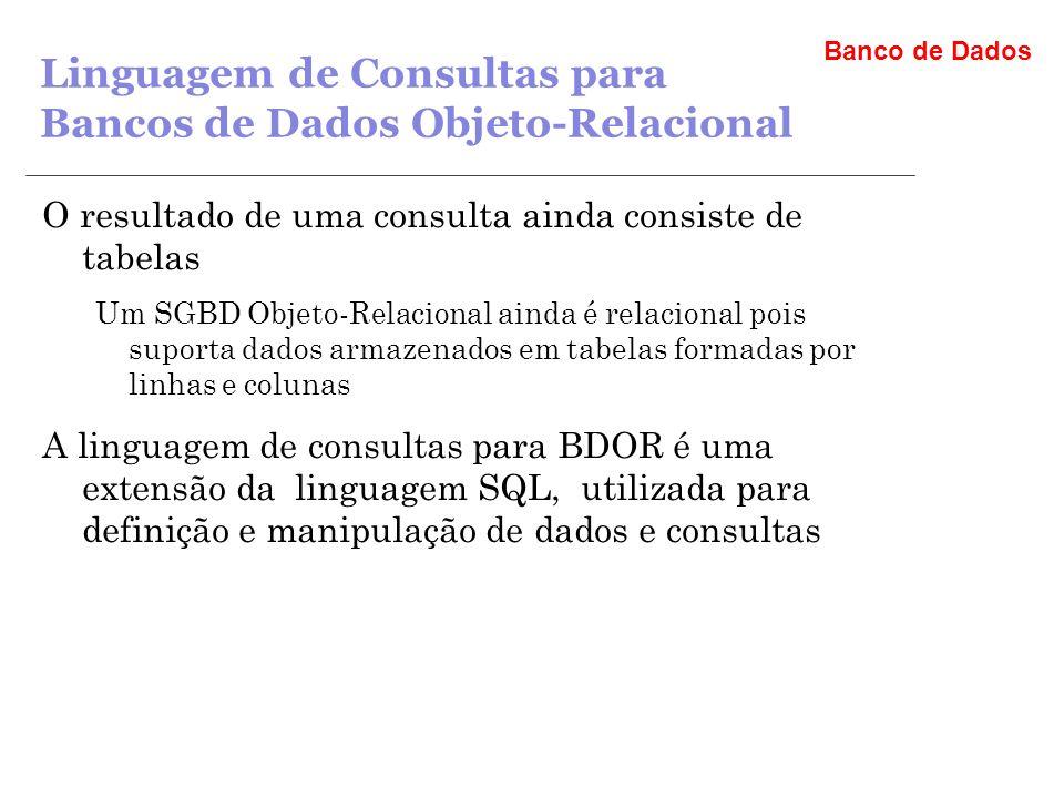 Linguagem de Consultas para Bancos de Dados Objeto-Relacional