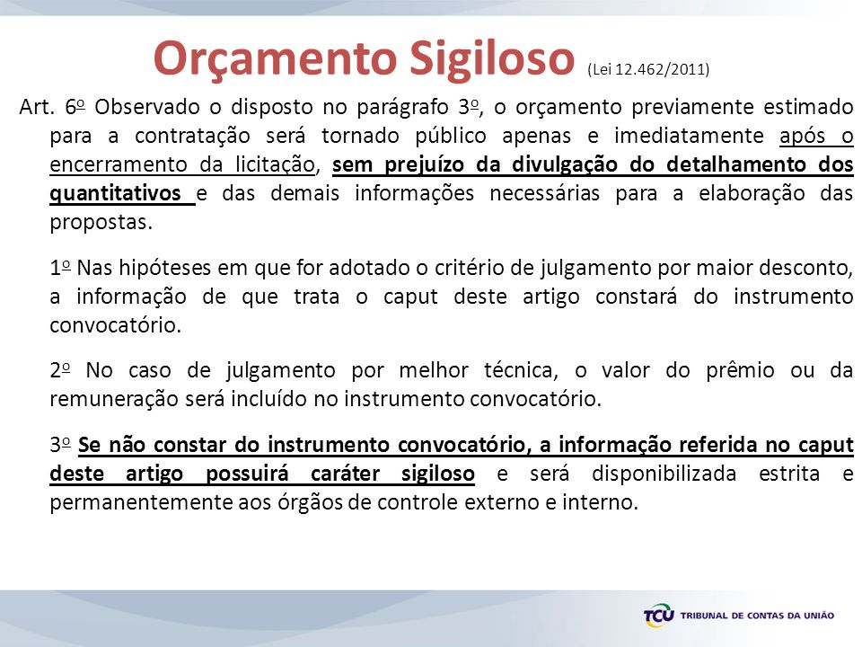 Orçamento Sigiloso (Lei 12.462/2011)