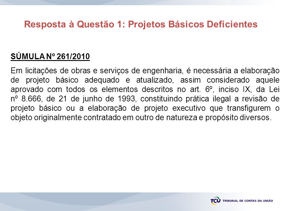 Resposta à Questão 1: Projetos Básicos Deficientes