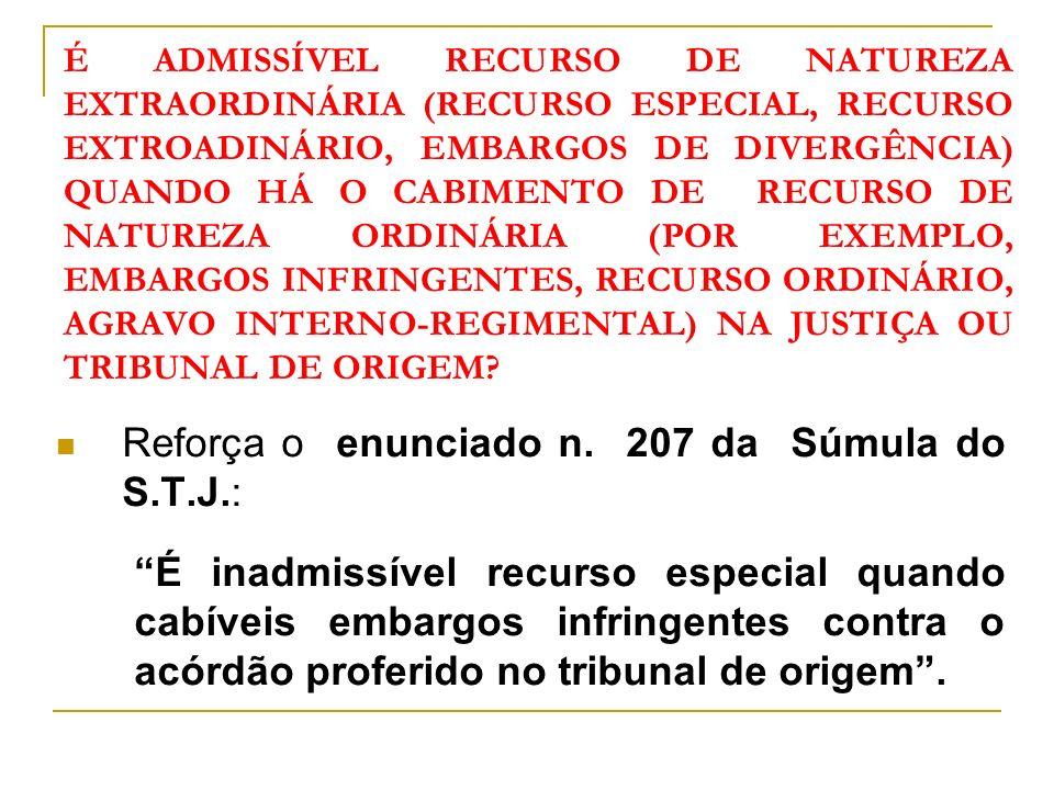 Reforça o enunciado n. 207 da Súmula do S.T.J.:
