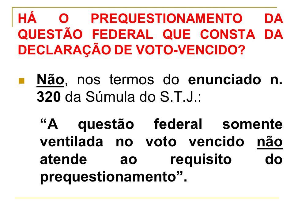 Não, nos termos do enunciado n. 320 da Súmula do S.T.J.: