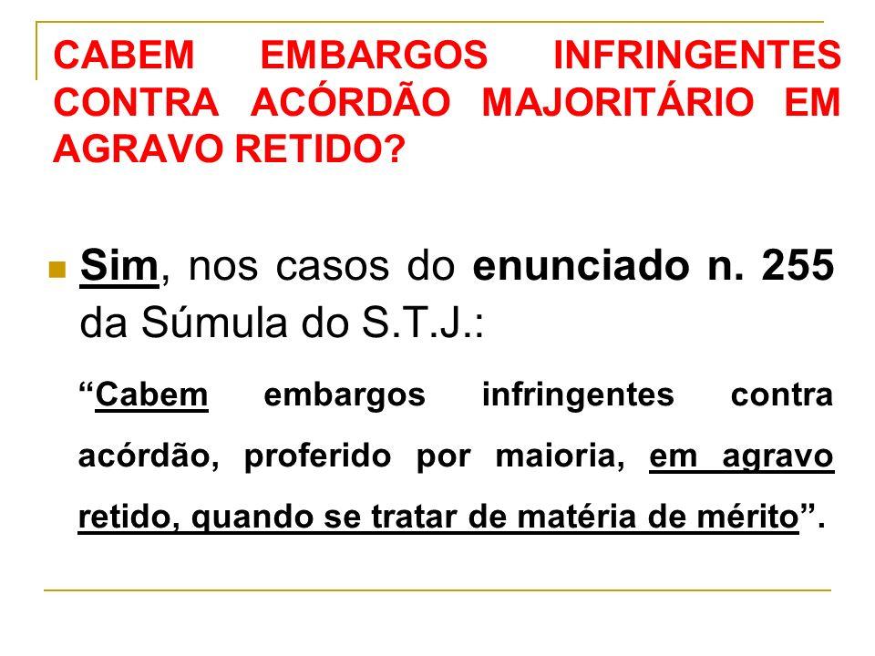 Sim, nos casos do enunciado n. 255 da Súmula do S.T.J.:
