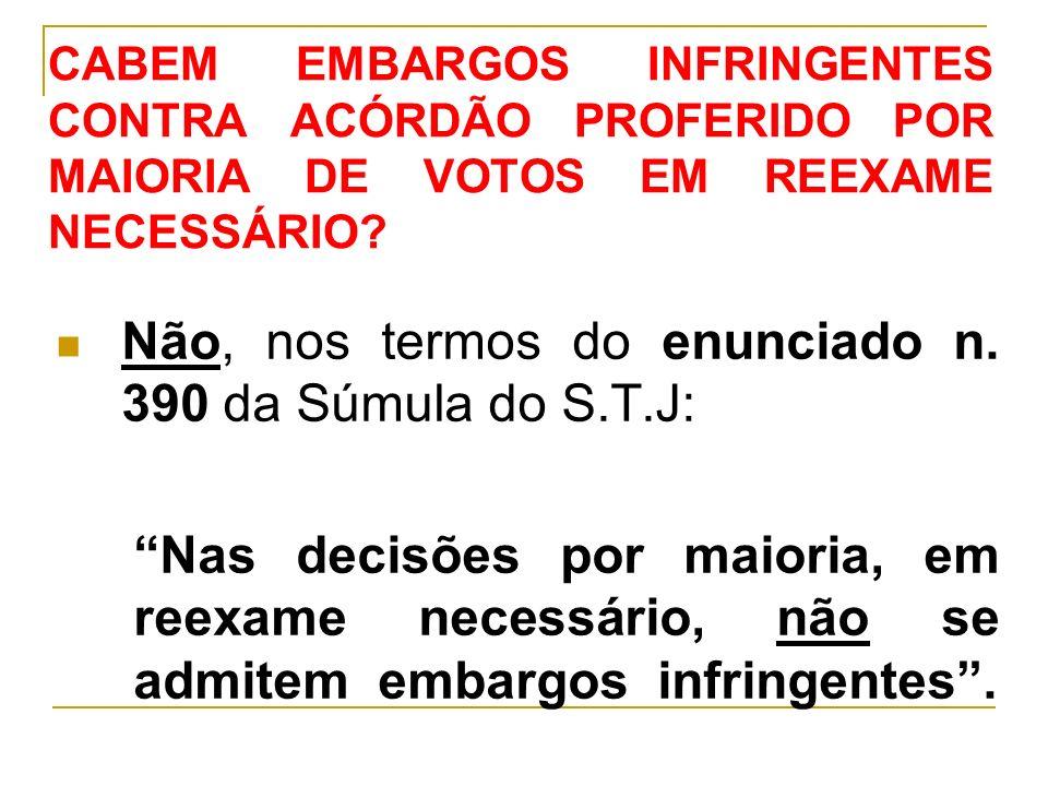 Não, nos termos do enunciado n. 390 da Súmula do S.T.J:
