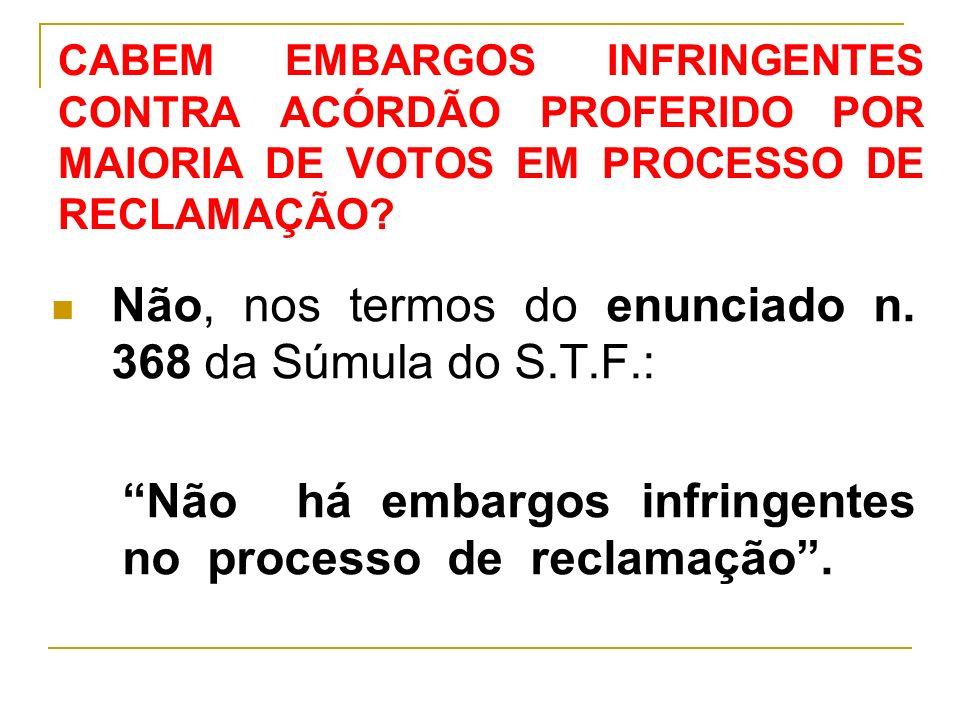 Não, nos termos do enunciado n. 368 da Súmula do S.T.F.: