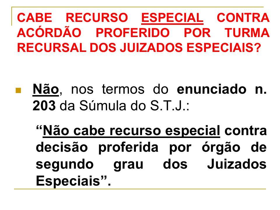 Não, nos termos do enunciado n. 203 da Súmula do S.T.J.: