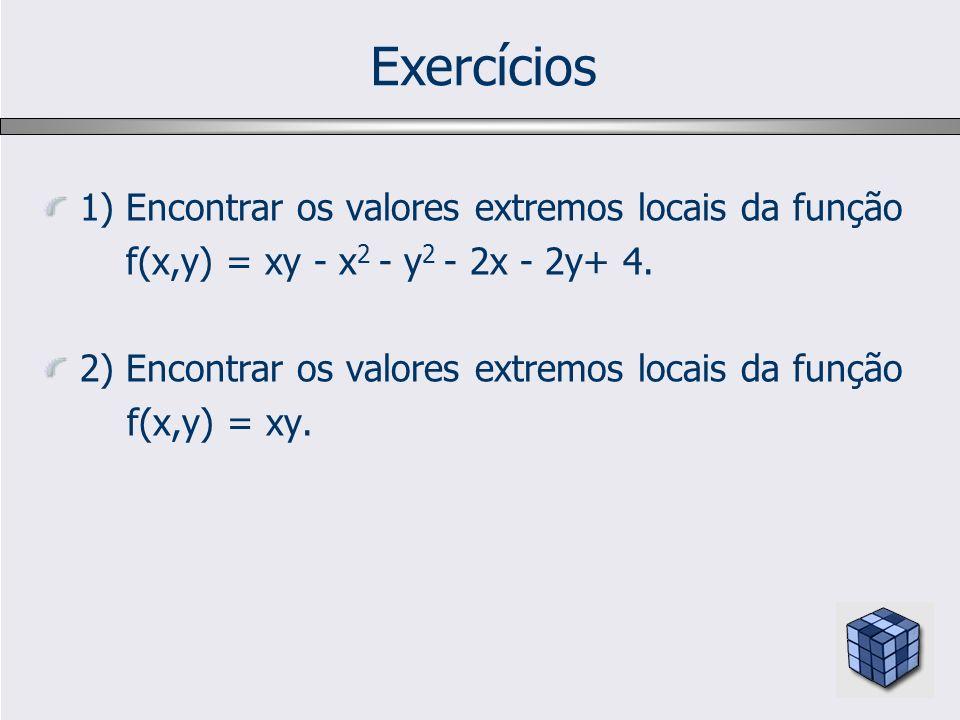 Exercícios 1) Encontrar os valores extremos locais da função