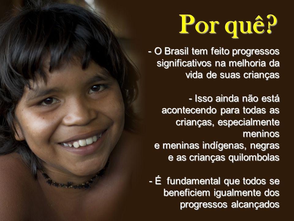 Por quê O Brasil tem feito progressos significativos na melhoria da vida de suas crianças.