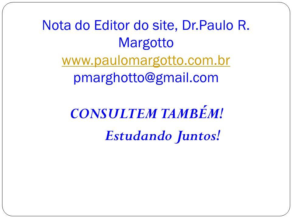 Nota do Editor do site, Dr. Paulo R. Margotto www. paulomargotto. com