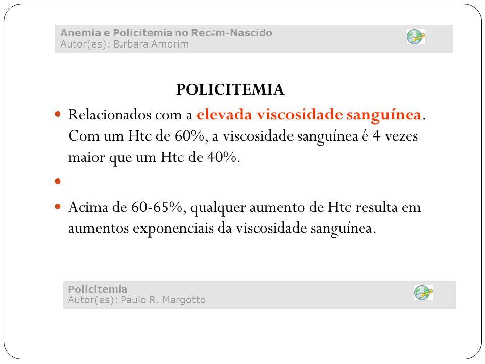 Anemia e Policitemia no Recém-Nascido Autor(es): Bárbara Amorim