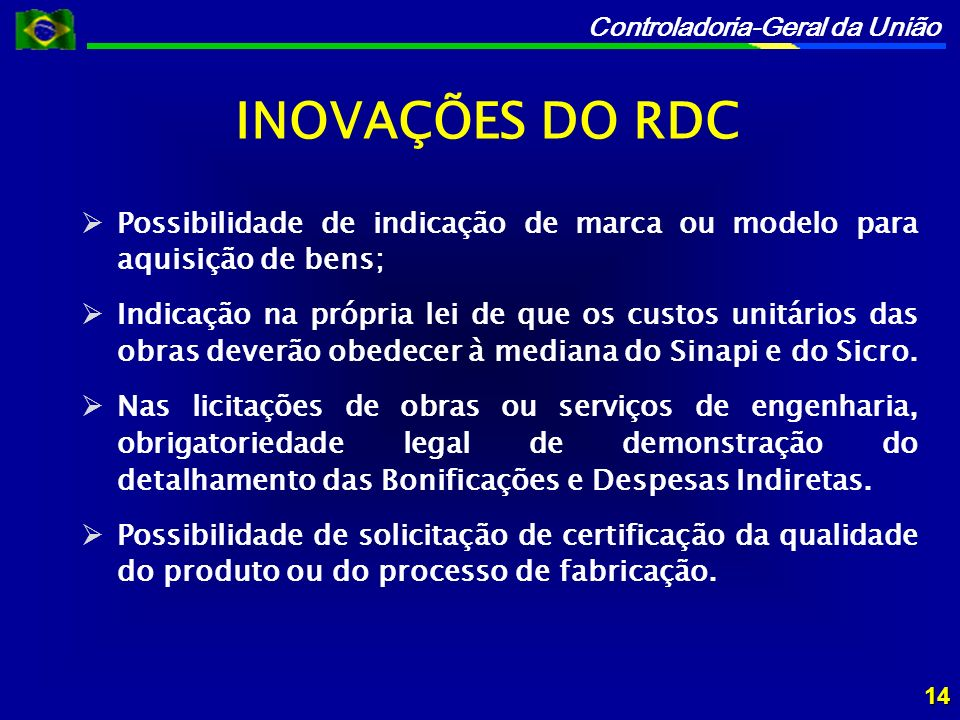 INOVAÇÕES DO RDC Possibilidade de indicação de marca ou modelo para aquisição de bens;