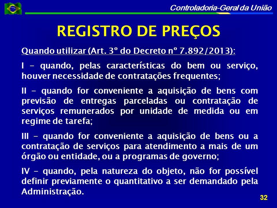 REGISTRO DE PREÇOS Quando utilizar (Art. 3º do Decreto nº 7.892/2013):