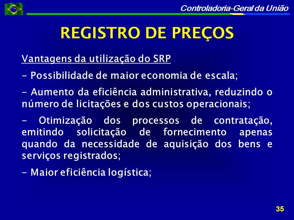 REGISTRO DE PREÇOS Vantagens da utilização do SRP