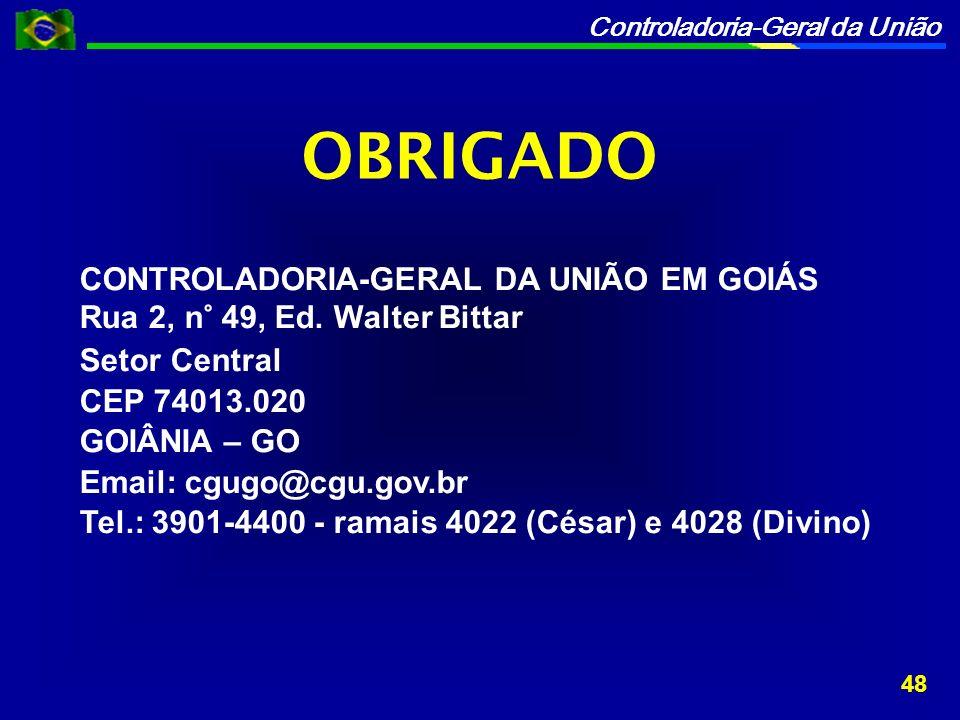 OBRIGADO CONTROLADORIA-GERAL DA UNIÃO EM GOIÁS