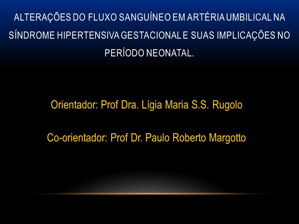 Orientador: Prof Dra. Lígia Maria S.S. Rugolo