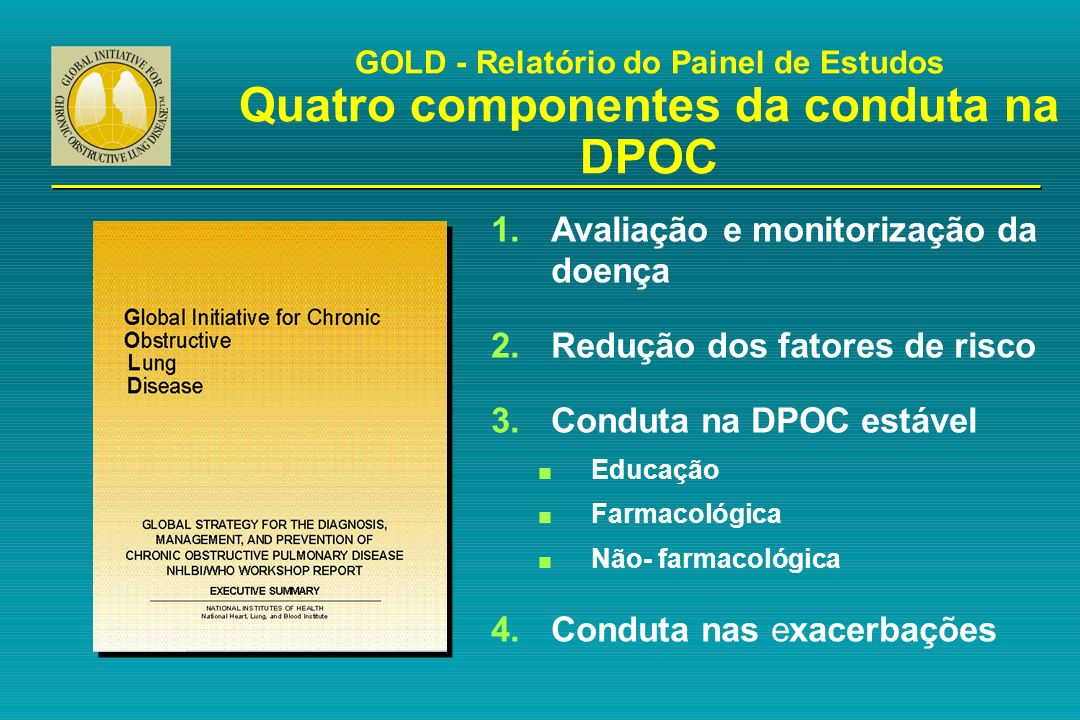 Avaliação e monitorização da doença Redução dos fatores de risco