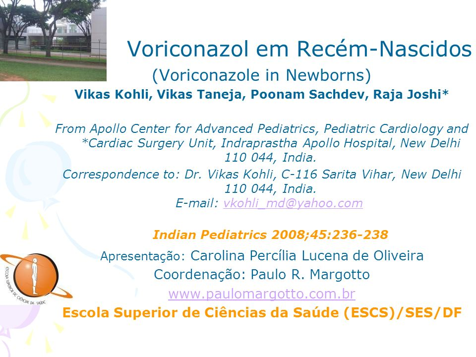 Indian Pediatrics 2008;45:236-238 Voriconazol em Recém-Nascidos
