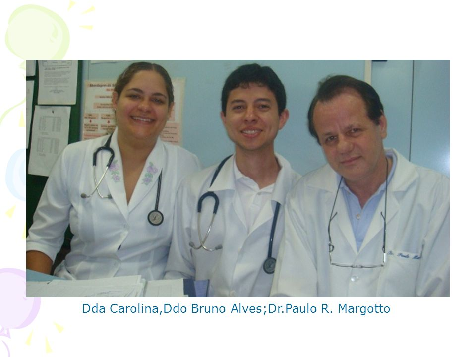 Dda Carolina,Ddo Bruno Alves;Dr.Paulo R. Margotto