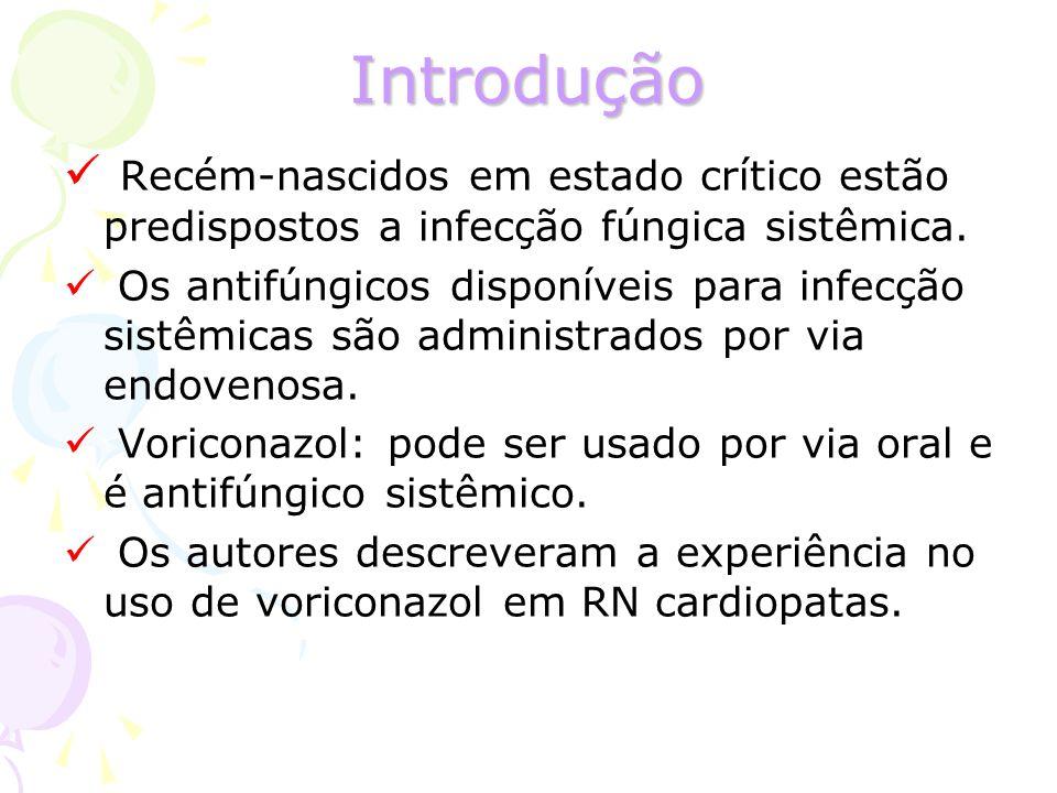 Introdução Recém-nascidos em estado crítico estão predispostos a infecção fúngica sistêmica.