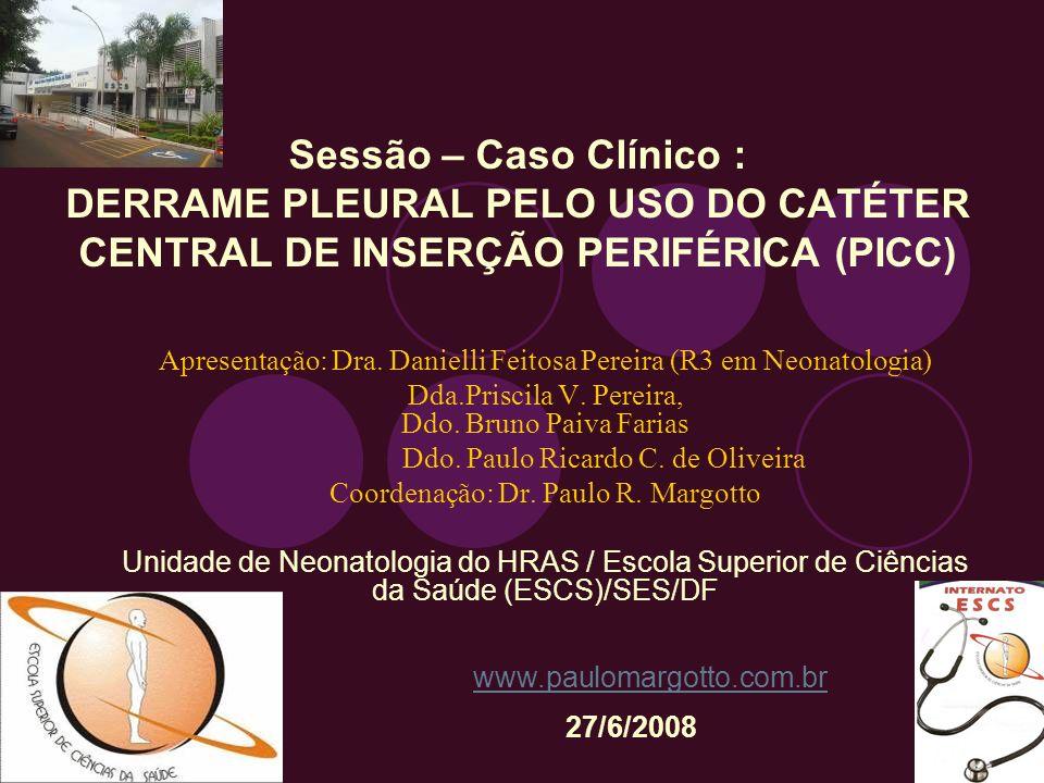 Sessão – Caso Clínico : DERRAME PLEURAL PELO USO DO CATÉTER CENTRAL DE INSERÇÃO PERIFÉRICA (PICC)