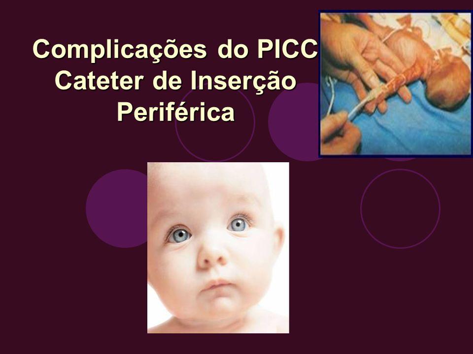 Complicações do PICC Cateter de Inserção Periférica