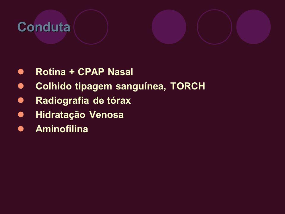 Conduta Rotina + CPAP Nasal Colhido tipagem sanguínea, TORCH