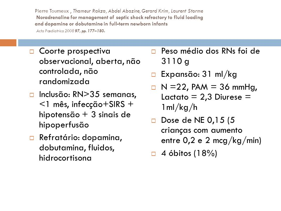 Refratário: dopamina, dobutamina, fluidos, hidrocortisona