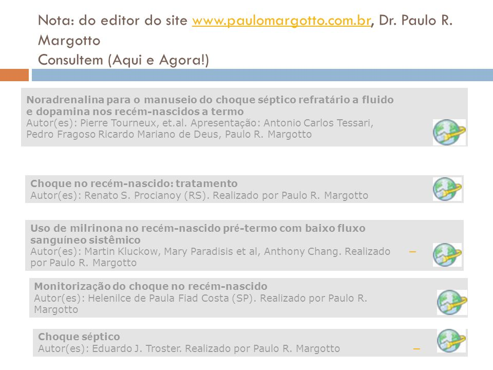 Nota: do editor do site www. paulomargotto. com. br, Dr. Paulo R