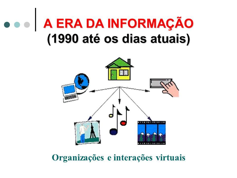 A ERA DA INFORMAÇÃO (1990 até os dias atuais)