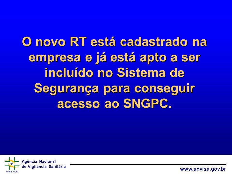 O novo RT está cadastrado na empresa e já está apto a ser incluído no Sistema de Segurança para conseguir acesso ao SNGPC.