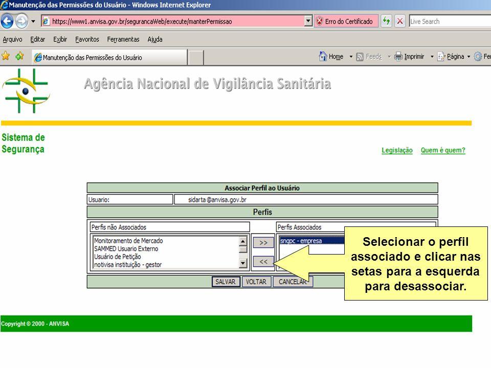 Selecionar o perfil associado e clicar nas setas para a esquerda para desassociar.