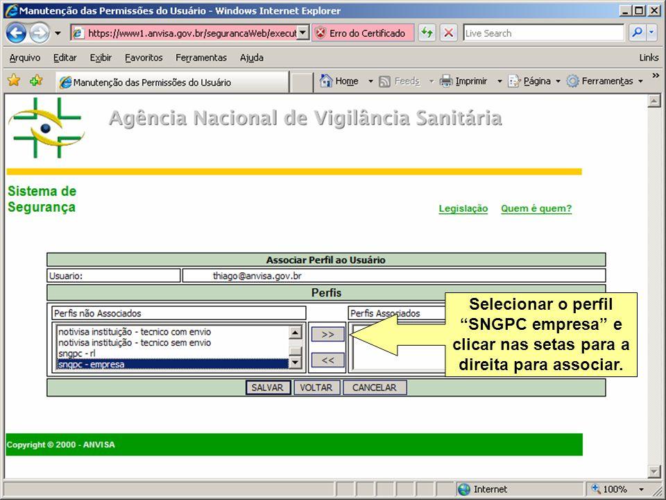 Selecionar o perfil SNGPC empresa e clicar nas setas para a direita para associar.