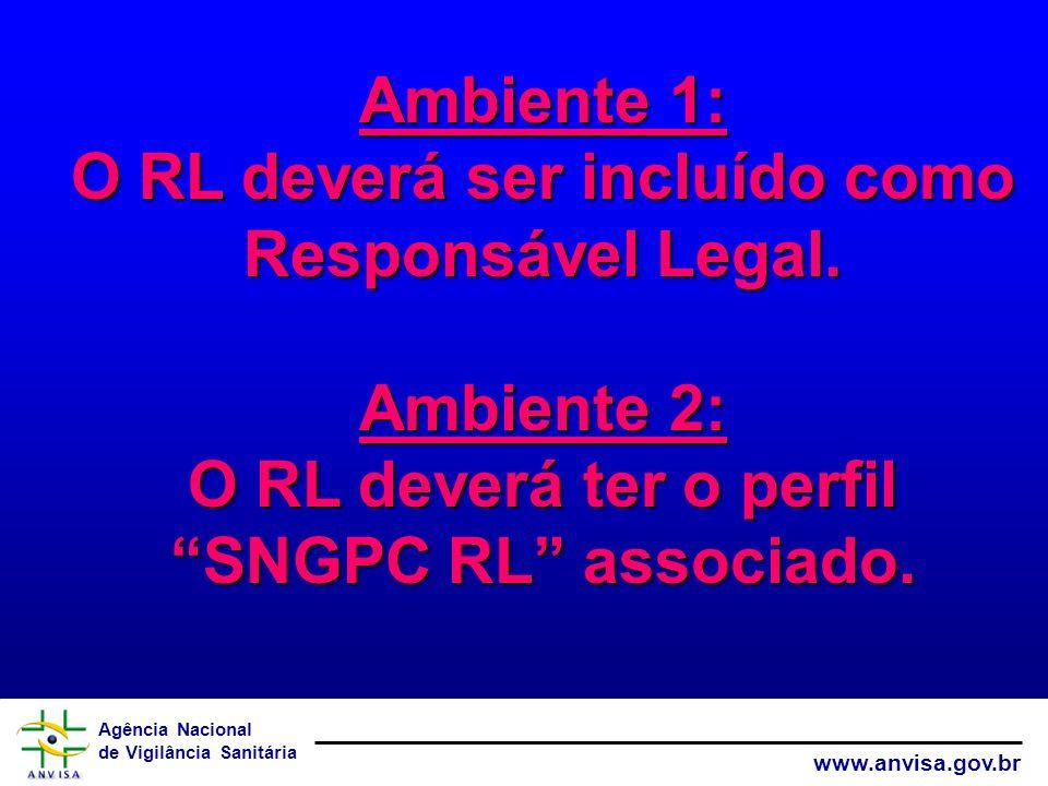 Ambiente 1: O RL deverá ser incluído como Responsável Legal