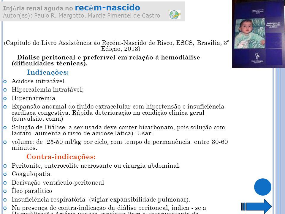 Acidose intratável Hipercalemia intratável; Hipernatremia