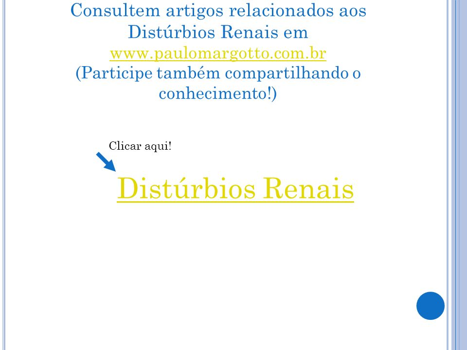 Consultem artigos relacionados aos Distúrbios Renais em www