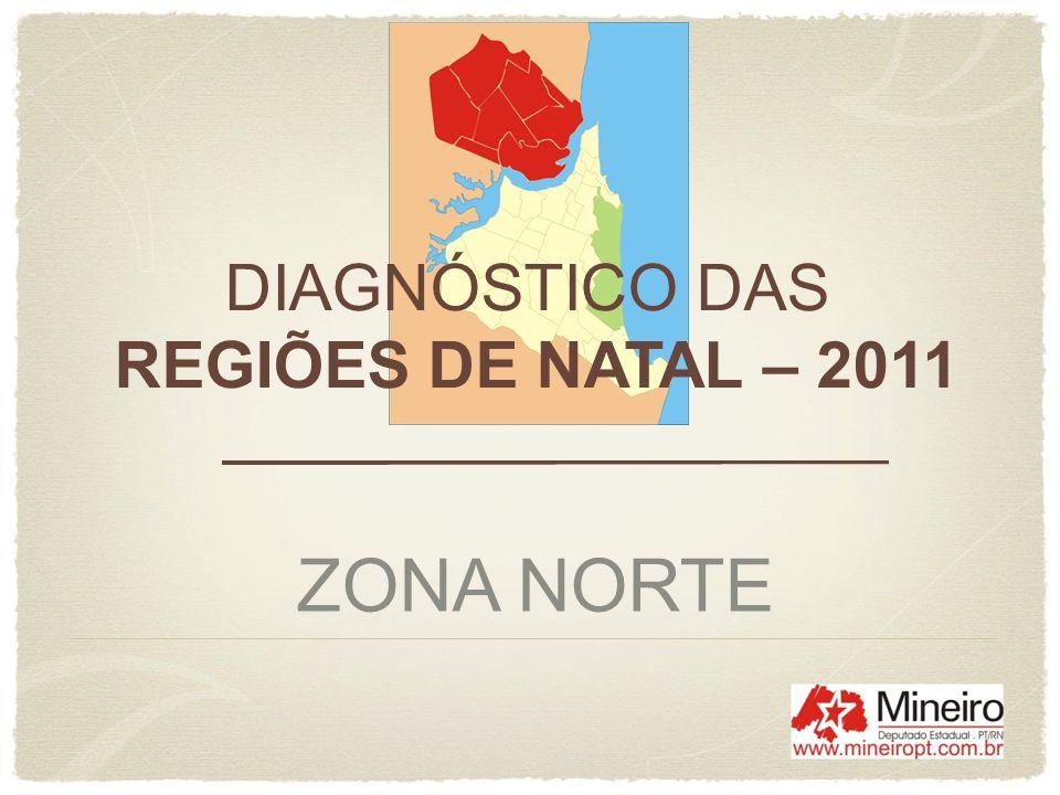 DIAGNÓSTICO DAS REGIÕES DE NATAL – 2011 ZONA NORTE