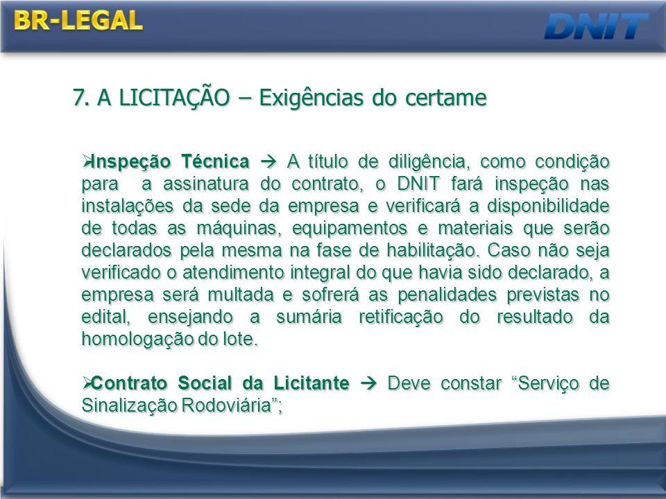 BR-LEGAL 7. A LICITAÇÃO – Exigências do certame
