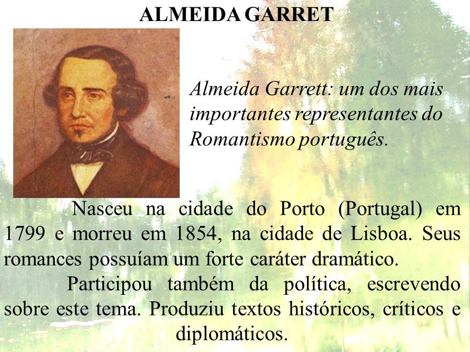 O início da fase romântica na literatura portuguesa ocorreu com a publicação do poema narrativo Camões , do autor Almeida Garret, em 1825.