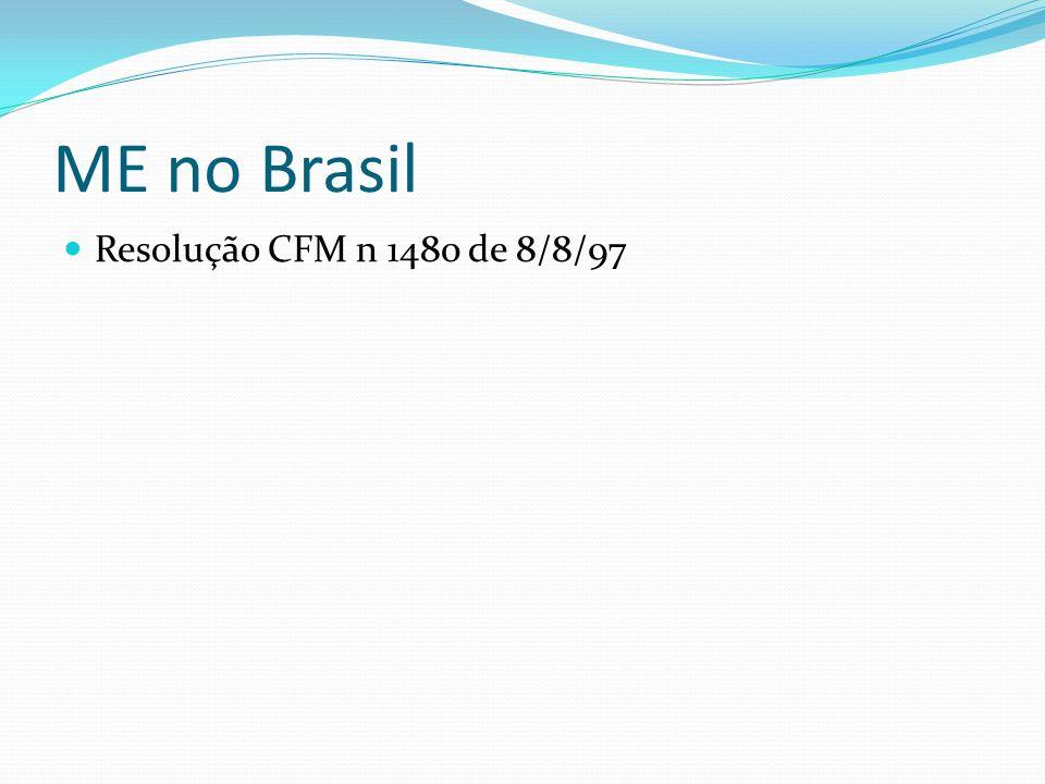 ME no Brasil Resolução CFM n 1480 de 8/8/97