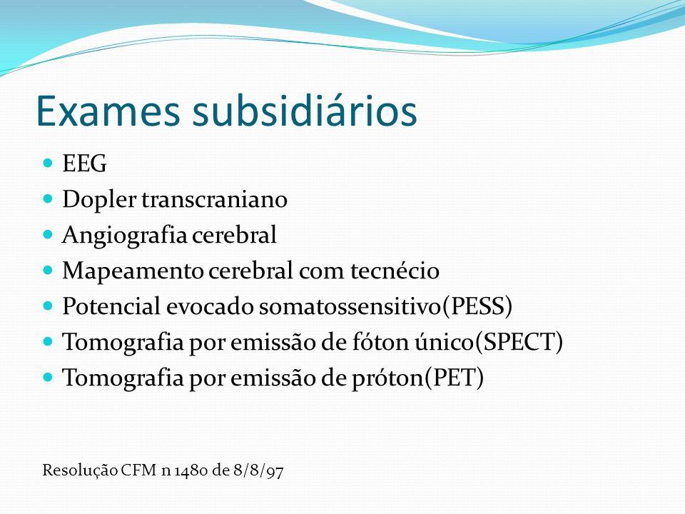 Exames subsidiários EEG Dopler transcraniano Angiografia cerebral