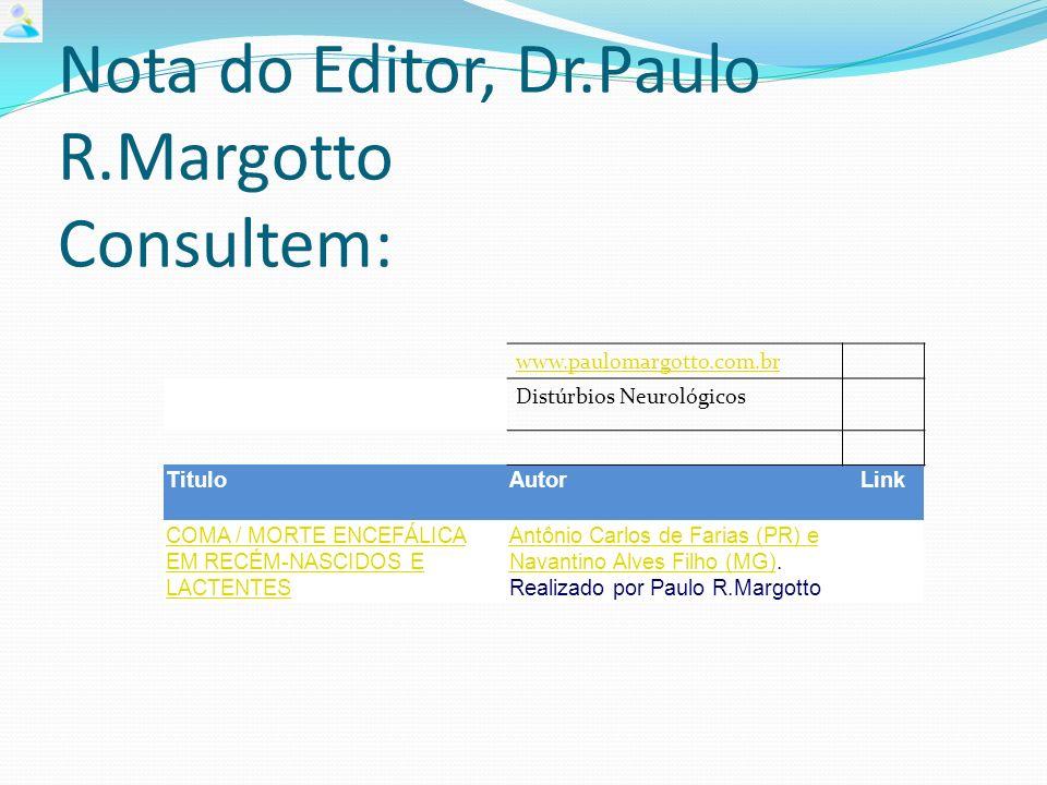 Nota do Editor, Dr.Paulo R.Margotto Consultem: