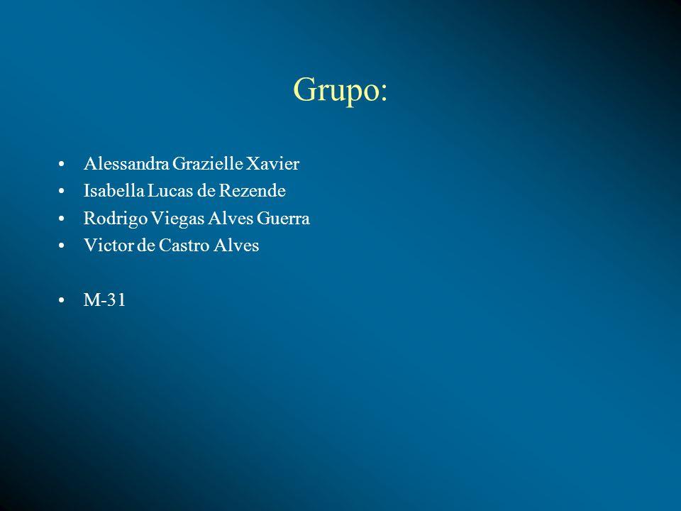 Grupo: Alessandra Grazielle Xavier Isabella Lucas de Rezende