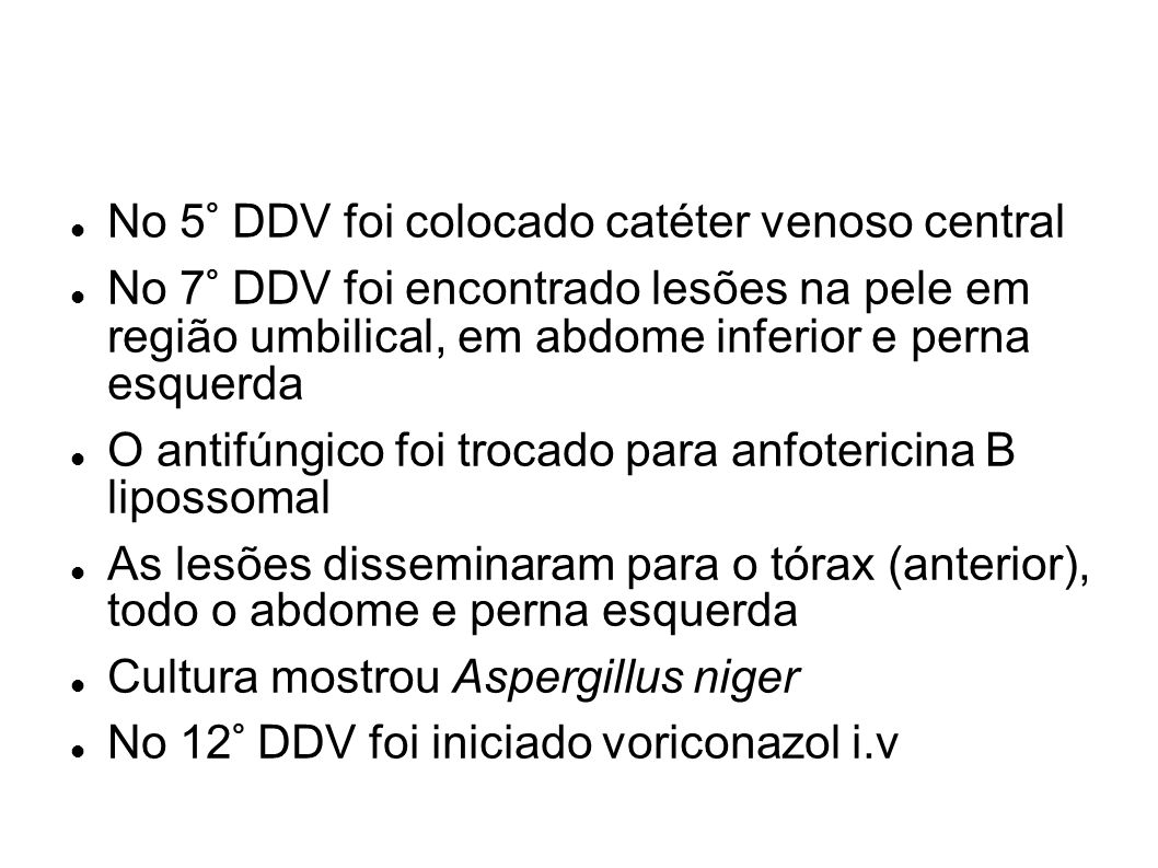 No 5° DDV foi colocado catéter venoso central