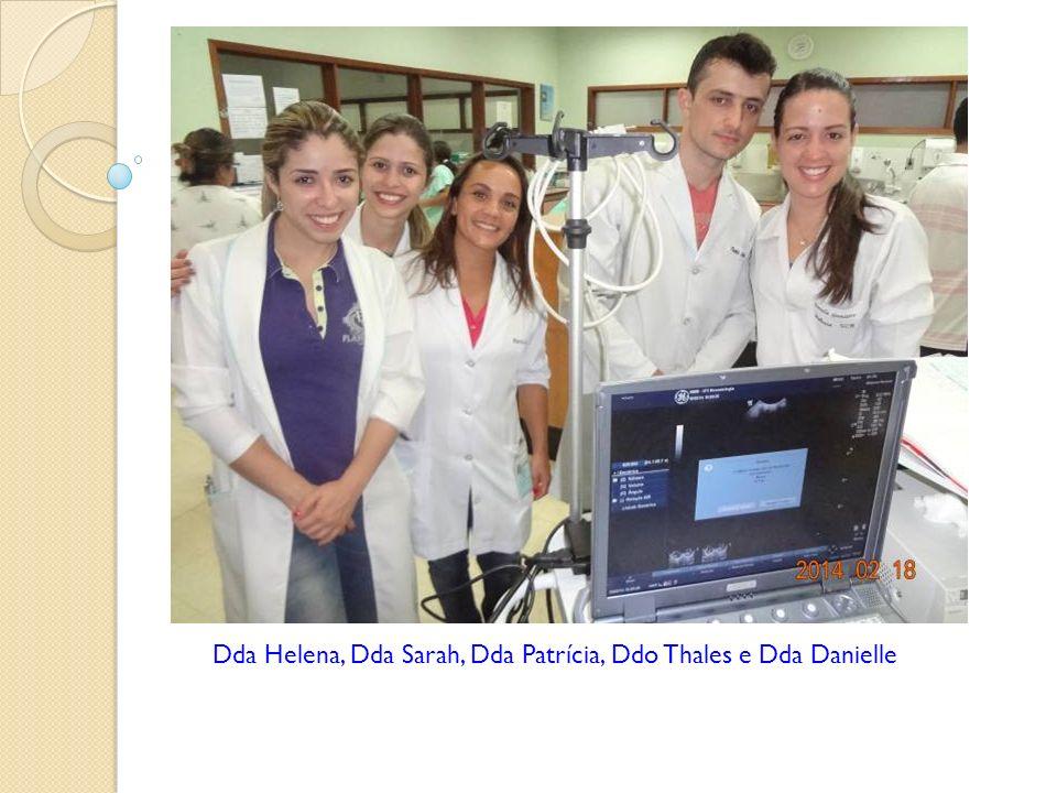 Dda Helena, Dda Sarah, Dda Patrícia, Ddo Thales e Dda Danielle