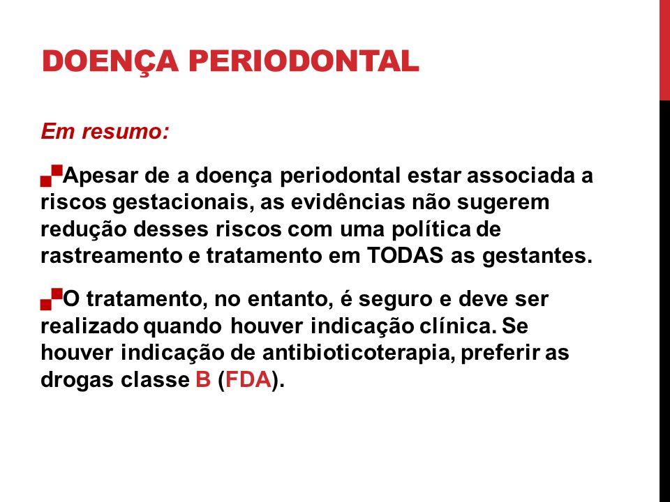 DOENÇA PERIODONTAL Em resumo: