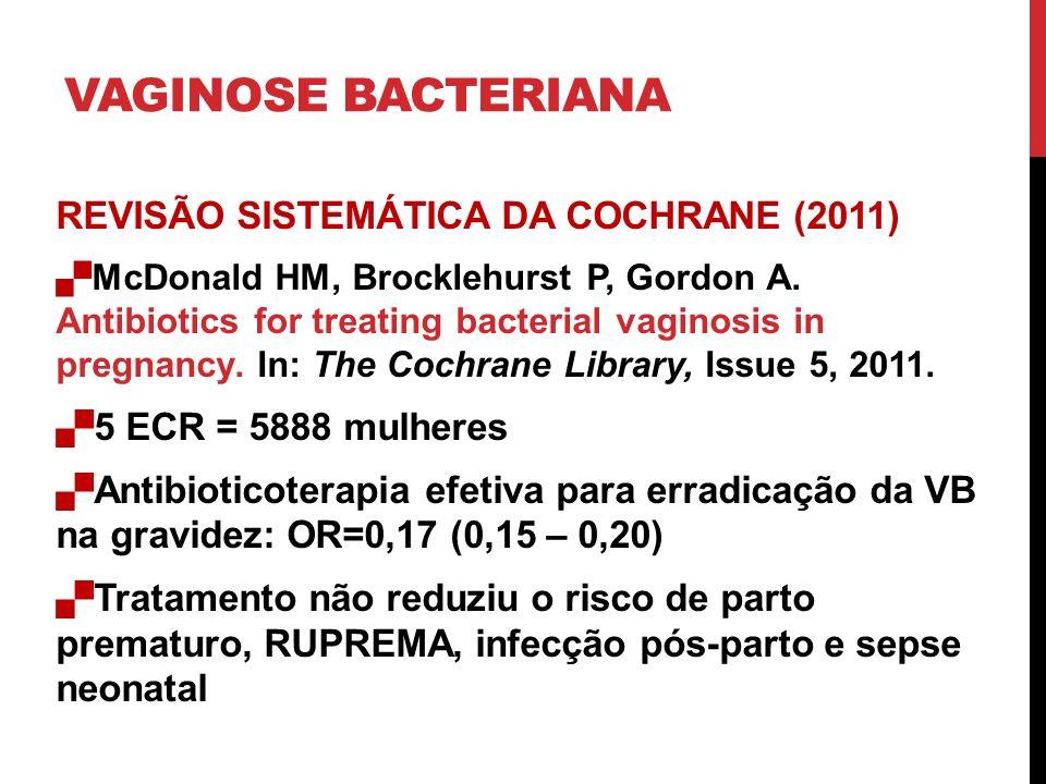 VAGINOSE BACTERIANA REVISÃO SISTEMÁTICA DA COCHRANE (2011)