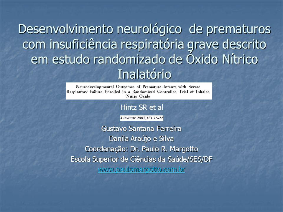 Desenvolvimento neurológico de prematuros com insuficiência respiratória grave descrito em estudo randomizado de Óxido Nítrico Inalatório