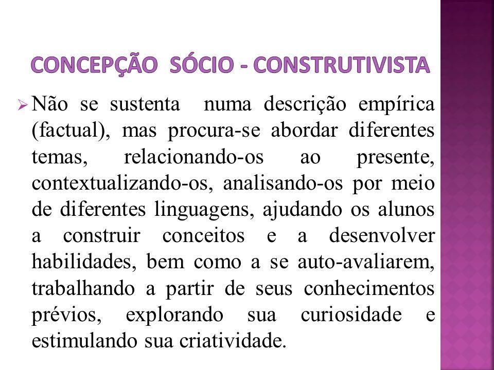 Concepção sócio - construtivista